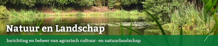 Projecten over Natuur en Landschap: inrichting en beheer van agrarisch cultuur- en natuurlandschap